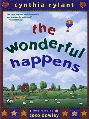 The Wonderful Happens By Rylant, Cynthia/ Dowley, Coco (ILT)