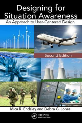 Designing for Situation Awareness By Endsley, Mica R.